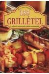 155 grillétel - A grillezett burgonyától a pikáns sertésbordáig (Erzsi néni konyhája)