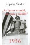 1956 - 'Az igazat mondd, ne csak a valódit'