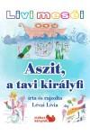 Livi meséi - Aszit, a tavi királyfi