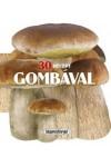 30 recept gombával (Formás szakácskönyvek)