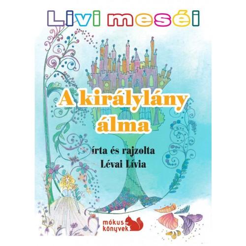 Livi meséi -A királylány álma - nagy tételben egy csomagban
