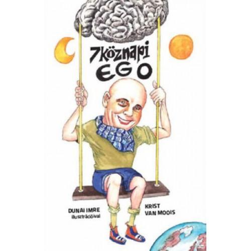 7köznapi ego - Beszélgetések az egóval az egóról