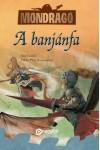 A banjánfa (Mondragó 4.)