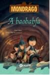 A baobabfa (Mondragó 3.)