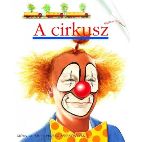 A cirkusz (Kis felfedező zsebkönyvek 9.)