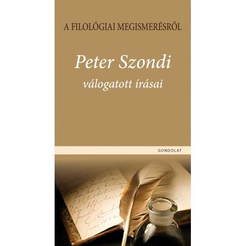 A filológiai megismerésről. Peter Szondi válogatott írásai