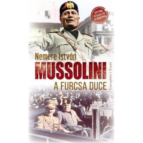 Mussolini a furcsa duce