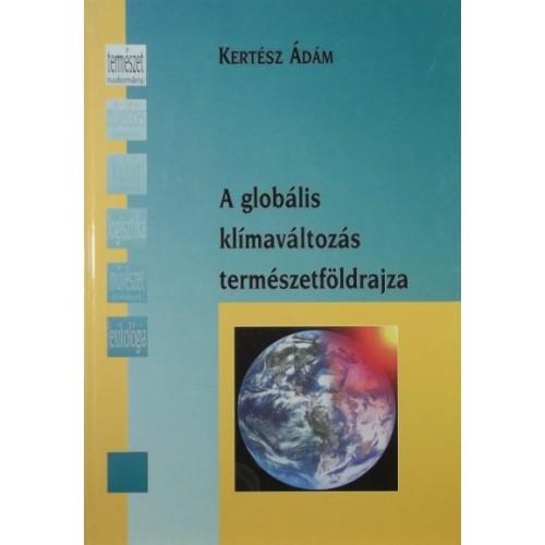A globális klímaváltozás természetföldrajza (Nem Csak Egyetemistáknak sorozat)