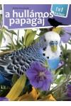 A hullámos papagáj (1x1 kalauz)