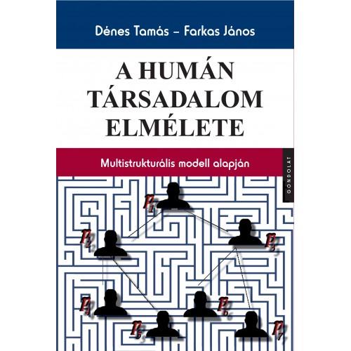 A humán társadalom elmélete. Multistrukturális modell alapján
