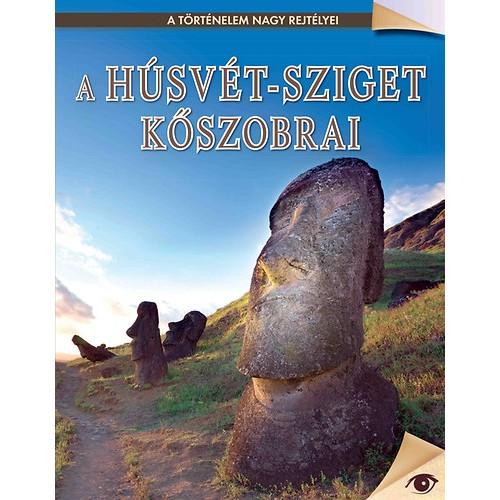 A Húsvét-sziget kőszobrai (A történelem nagy rejtélyei 5.)