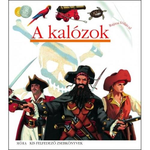 A kalózok (Kis felfedező zsebkönyvek 4.)