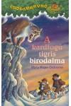 A kardfogú tigris birodalma (Csodakunyhó 7.)