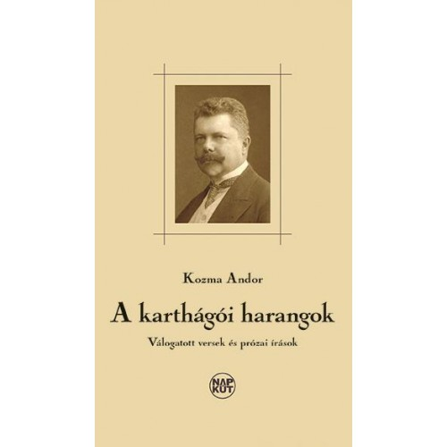 A karthágói harangok - Válogatott versek és prózai írások