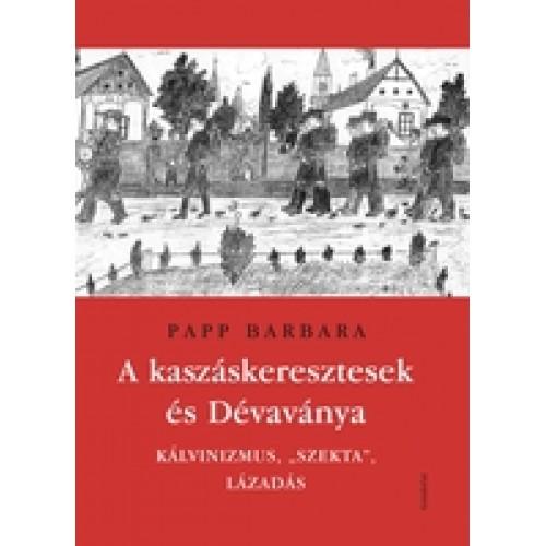 A kaszáskeresztesek és Dévaványa - Kálvinizmus,