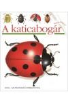 A katicabogár (Kis felfedező zsebkönyvek 2.)