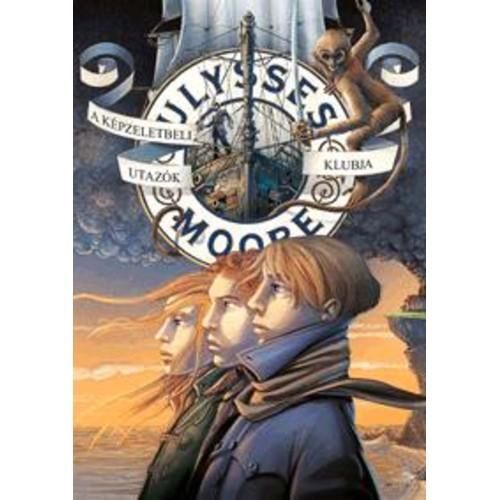 A Képzeletbeli Utazók Klubja (Ulysses Moore 12.)