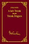 A két Trenk / Trenk Frigyes (Jókai sorozat 35.)