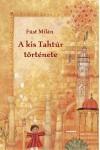 A kis Tahtúr története (Varázslatos mesék)