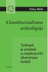 A konstitucionalizmus archeológiája - Történetek és elméletek az összehasonlító alkotmánytan köréből