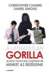 A láthatatlan gorilla Avagy hogyan csapnak be minket az érzékeink
