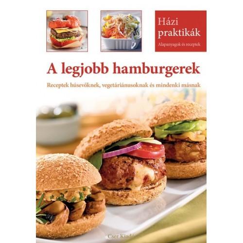 A legjobb hamburgerek (Házi praktikák)