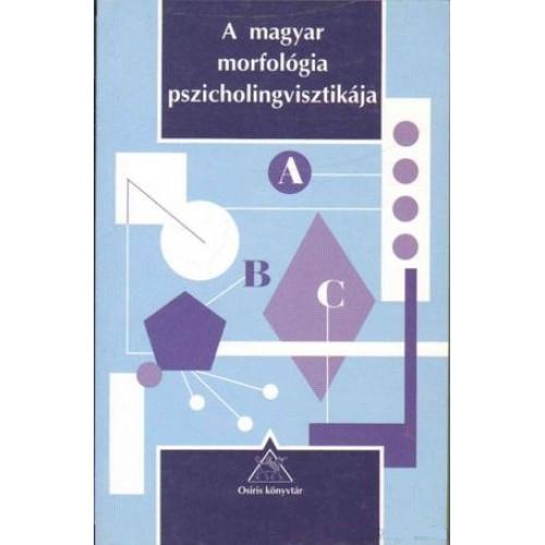 A magyar morfológia pszicholingvisztikája