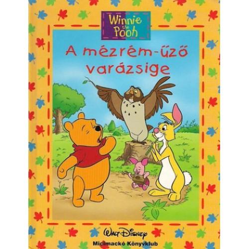 A mézrém-űző varázsige (Winnie the Pooh - Micimackó Könyvklub)