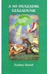 A mi huszadik századunk (1918, 1944, 1956)