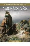 A mohácsi vész - A magyar történelem rejtélyei 17.