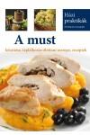 A must készítése, táplálkozás-élettani szerepe, receptek (Házi praktikák)