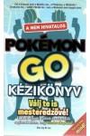 A nem hivatalos Pokémon GO kézikönyv - Válj te is mesteredzővé!