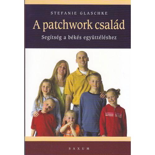 A patchwork család - Segítség a békés együttéléshez