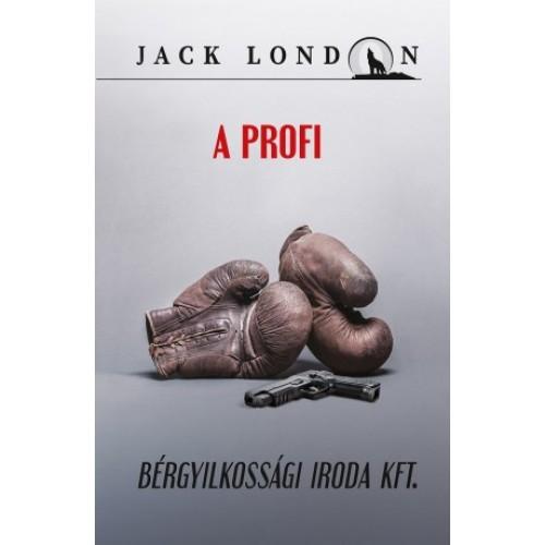 A profi – Bérgyilkossági Iroda Kft. (Jack London sorozat 11.)