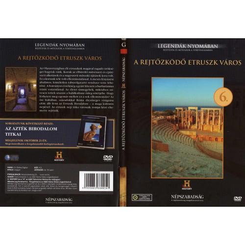 A rejtőzködő etruszk város - Legendák nyomában 6. (DVD)