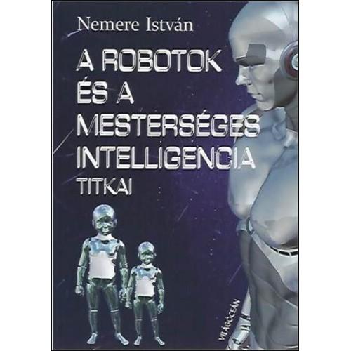 A robotok és a mesterséges intelligencia titkai