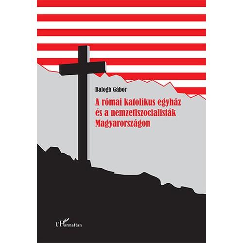A római katolikus egyház és a nemzetiszocialisták Magyarországon