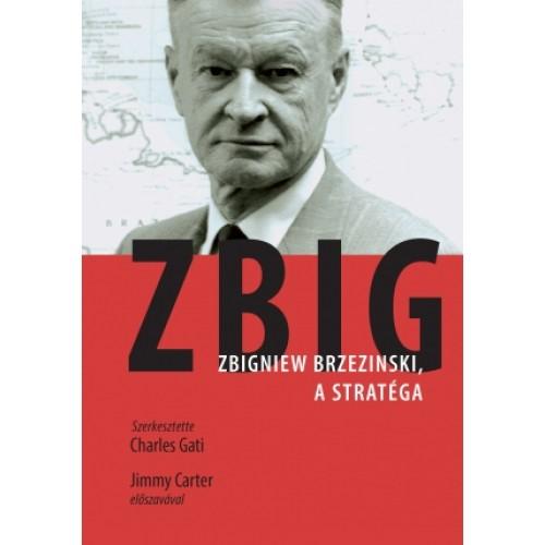 ZBIG - Zbigniew Brzezinski, a stratéga és államférfi