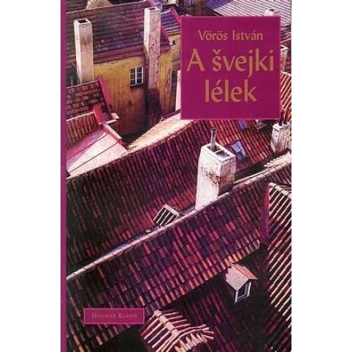 A švejki lélek (Milan Kundera, Bohumil Hrabal és Ludvík Vaculík munkásságáról)