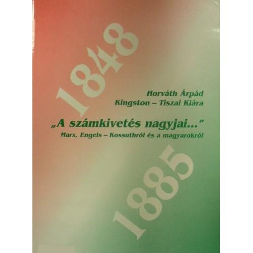'A számkivetés nagyjai...' 1848-1885 (Marx, Engels - Kossuthról és a magyarokról)