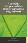 A települési környezetvédelem elméleti és gyakorlati megközelítései