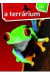 A terrárium (1x1 kalauz)