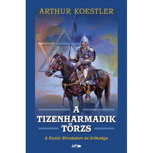 A tizenharmadik törzs (A Kazár Birodalom és öröksége)