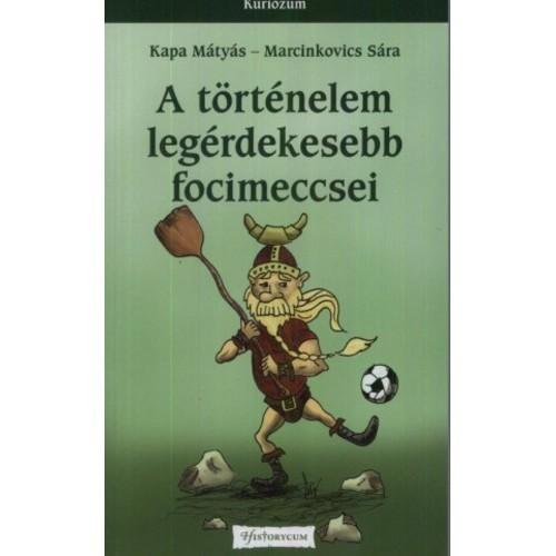 A történelem legérdekesebb focimeccsei (Kuriózum)