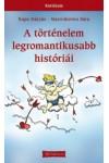 A történelem legromantikusabb históriái (Kuriózum)
