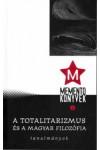 A totalitarizmus és a magyar filozófia (Memento könyvek)