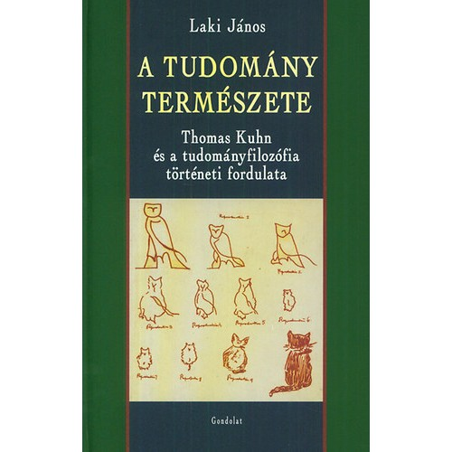 A tudomány természete - Thomas Kuhn és a tudományfilozófia történeti fordulata