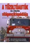 A tűzoltóautók és a tűzoltás világenciklopédiája