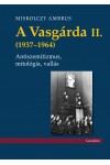 A Vasgárda II. (1937–1964) Antiszemitizmus, mitológia, vallás