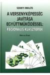 A versenyképesség javítása együttműködéssel: regionális klaszterek